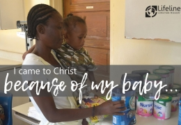 I came to Christ because of my baby…